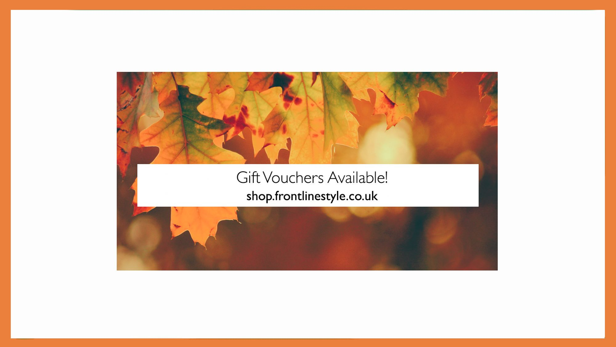 Frontlinestyle Gift Voouchers Available Autmnal Leaves Banner 2019