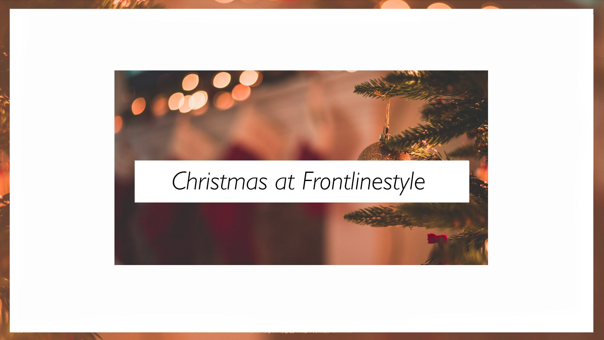 Christmas at Frontlinestyle