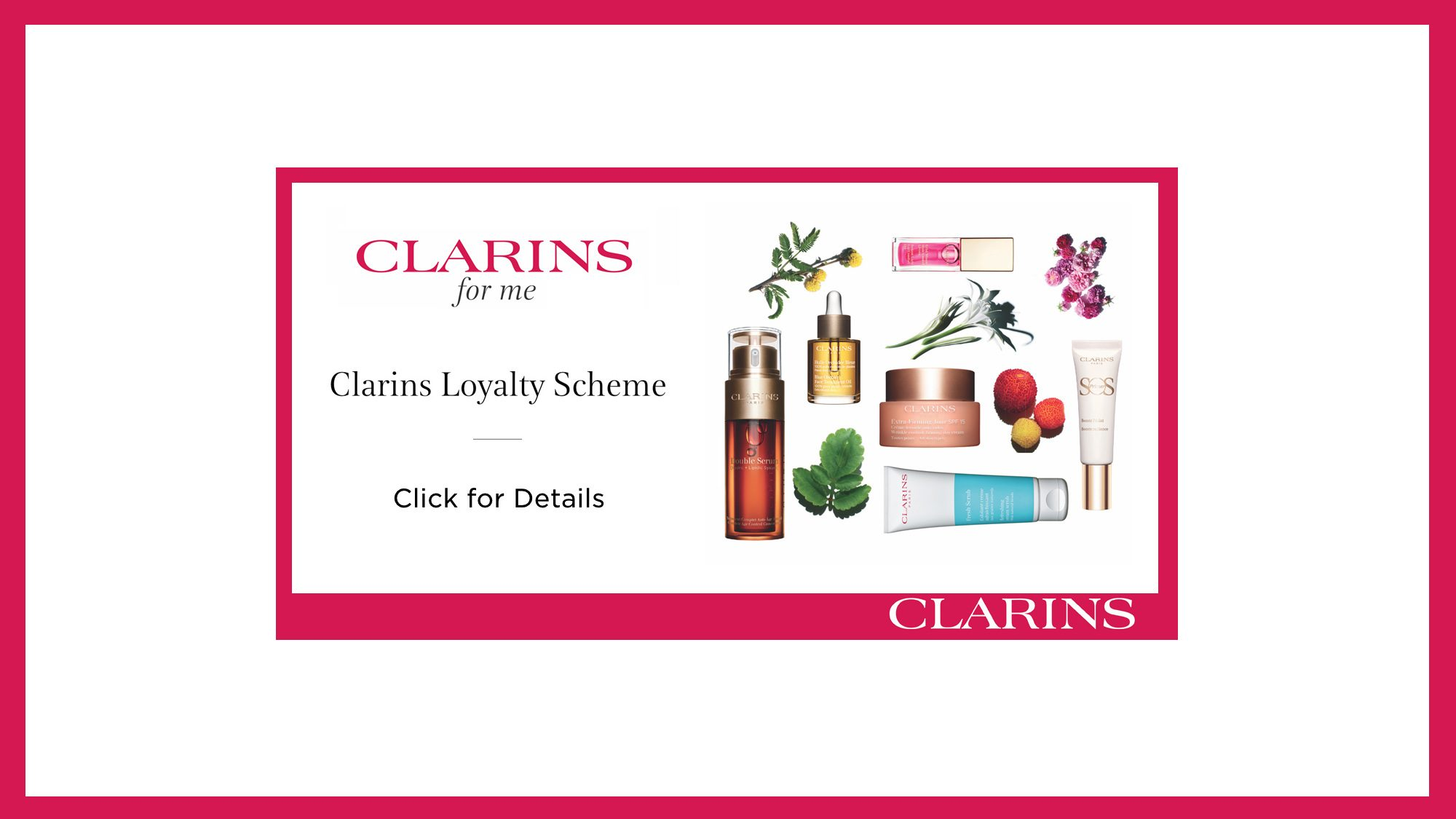 Clarins Loyalty Scheme Banner Click for Details Red 2020