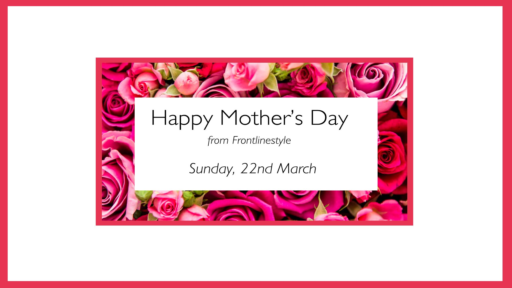 Mother's Day from Frontlinestyle